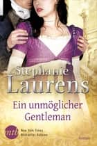 Ein unmöglicher Gentleman ebook by Stephanie Laurens