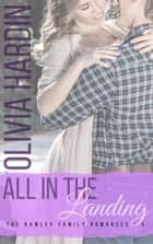 All in the Landing - The Rawley Family Romances ebook by Olivia Hardin