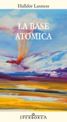 La base atomica ebook by Halldór Laxness, Alessandro Storti