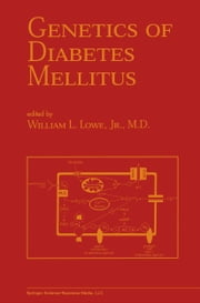 Genetics of Diabetes Mellitus ebook by William L. Lowe Jr.