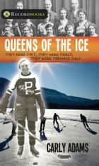 Queens of the Ice ebook by Carly Adams