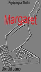 Margaret ebook by Donald Lamp
