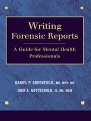 Writing Forensic Reports: A Guide for Mental Health Professionals ebook by Greenfield, Daniel P.