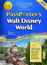 PassPorter's Walt Disney World 2015 - The Unique Travel Guide, Planner, Organizer, Journal, and Keepsake! ebook by Jennifer Marx,Dave Marx,Alexander Marx