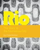 Rio - The Story of the Marvelous City ebook by Orde Morton
