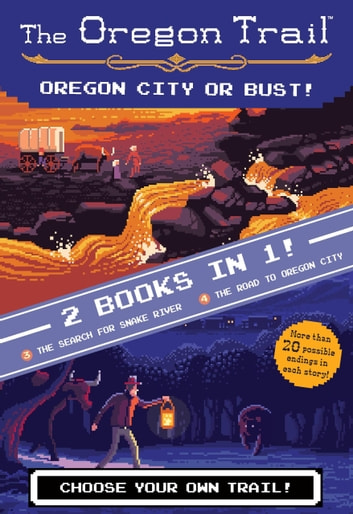 Oregon City or Bust! (Two Books in One) - The Search for Snake River and The Road to Oregon City ebook by Jesse Wiley