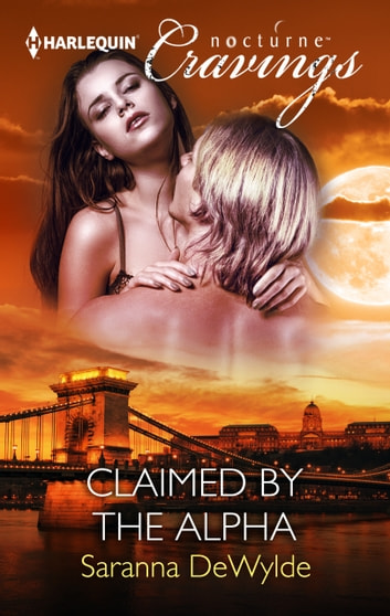 Claimed by the Alpha ebook by Saranna DeWylde
