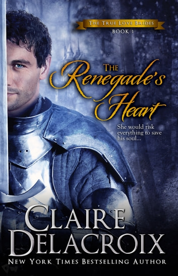 The Renegade's Heart - A Scottish Medieval Romance eBook by Claire Delacroix