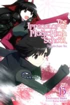 The Irregular at Magic High School, Vol. 13 (light novel) eBook by Tsutomu Sato, Kana Ishida