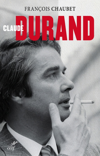 Claude Durand, biographie ebook by Francois Chaubet
