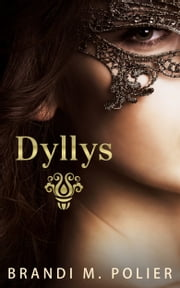 Dyllys ebook by Brandi M. Polier