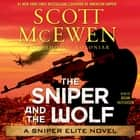 The Sniper and the Wolf - A Sniper Elite Novel audiobook by Scott McEwen, Thomas Koloniar