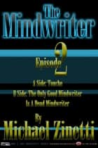 The Mindwriter: Episode 2 ebook by Michael Zinetti