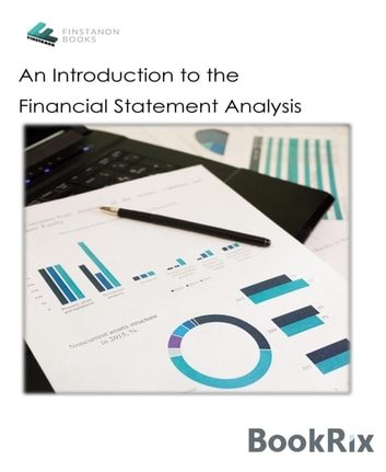 An Introduction to the Financial Statement Analysis ebook by Patrick Kobyletskii,Alex Sakevych
