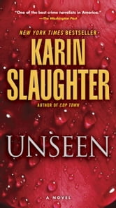 "Unseen (with bonus novella ""Busted"") - A Novel ebook by Karin Slaughter"