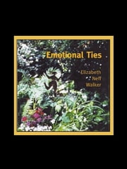 Emotional Ties ebook by Elizabeth Neff Walker