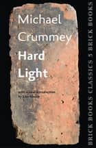 Hard Light eBook by Michael Crummey, Lisa Moore