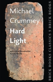 Hard Light ebook by Michael Crummey,Lisa Moore