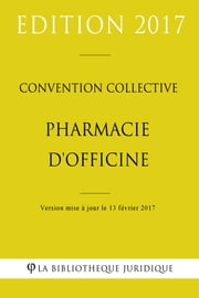 Convention collective Pharmacie d'officine ebook by Kobo.Web.Store.Products.Fields.ContributorFieldViewModel