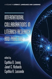 International Collaborations in Literacy Research and Practice ebook by Cynthia B. Leung,Janet C. Richards,Cynthia A. Lassonde