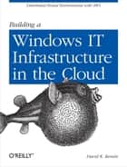 Building a Windows IT Infrastructure in the Cloud ebook by David K. Rensin