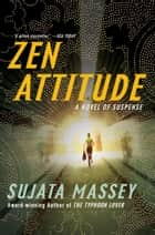Zen Attitude ebook by Sujata Massey