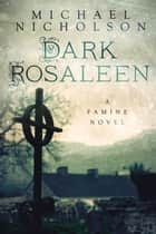 Dark Rosaleen ebook by Michael Nicholson