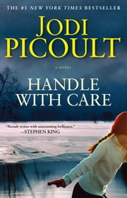 Handle with Care - A Novel ebook by Jodi Picoult