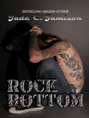Rock Bottom - Bullet, #2 ebook by Jade C. Jamison