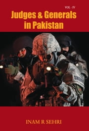 Judges & Generals in Pakistan Volume IV ebook by Inam Sehri