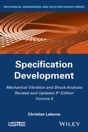 Mechanical Vibration and Shock Analysis, Specification Development ebook by Christian Lalanne