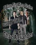 Bi Guys First Time Stories ebook by Chaz Alexander