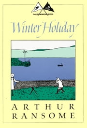 Winter Holiday ebook by Arthur Ransome