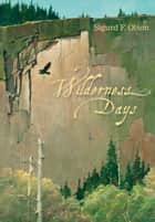 Wilderness Days ebook by Sigurd F. Olson