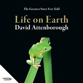 Life On Earth 40th Anniversary Edition audiobook by Sir David Attenborough