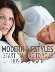 Modern Lifestyles: Start Talking to Your Husband Again ebook by Sara Magge