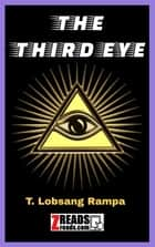 THE THIRD EYE ebook by T. Lobsang Rampa, James M. Brand