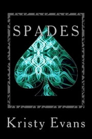 Spades (Book One) ebook by Kristy Evans