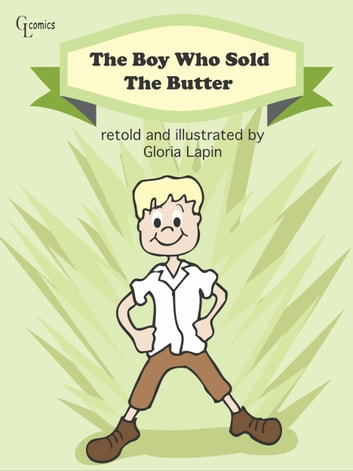 The Boy Who Sold The Butter ebook by Gloria Lapin