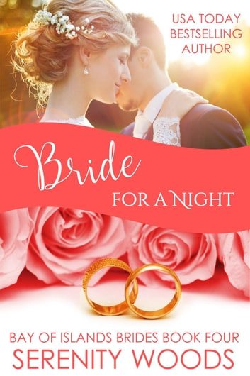 Bride for a Night - Bay of Islands Brides, #4 ebook by Serenity Woods