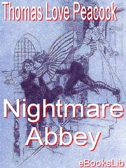 Nightmare Abbey ebook by Peacock, Thomas Love