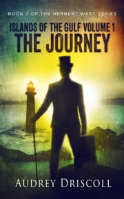 Islands of the Gulf Volume 1, The Journey ebook by Audrey Driscoll