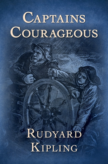 Captains Courageous ebook by Rudyard Kipling