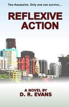 Reflexive Action ebook by D. R. Evans
