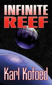 Infinite Reef ebook by Karl Kofoed