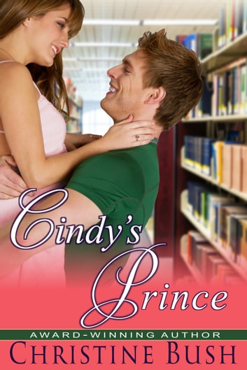 Cindy's Prince ebook by Christine Bush
