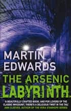 The Arsenic Labyrinth ebook by Martin Edwards