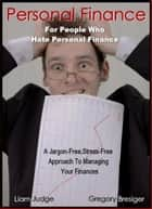 Personal Finance for People Who Hate Personal Finance ebook by