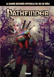 Pathfinder - Tome 02 - Le Tombeau des Gueux ebook by Jim Zub, Andrew Huerta