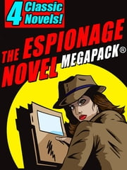 The Espionage Novel MEGAPACK®: 4 Classic Novels ebook by Holly Roth,Allan Chase,Telfair,David Garth